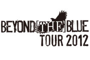 BEYOND [THE] BLUE Tour 2012