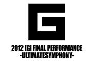 2012【G】FINAL PERFORMANCE