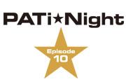 PATi★Night 〜Episode 10〜