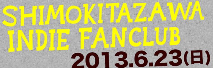 Shimokitazawa Indie Fanclub 2013