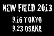 NEW FIELD 2013