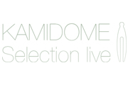 KAMIDOME selection live.