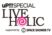 uP!!! SPECIAL LIVE HOLIC vol.5 supported by SPACE SHOWER TV
