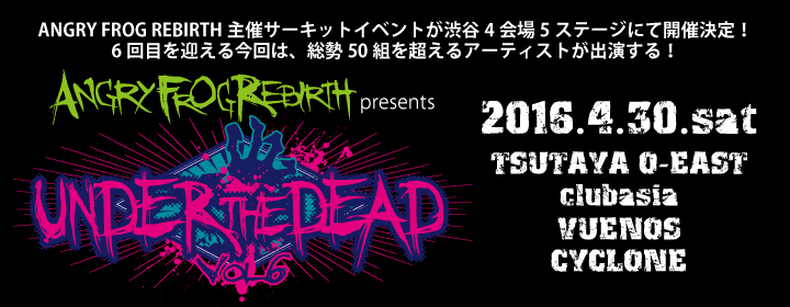 ANGRY FROG REBIRTH presents UNDER THE DEAD Vol.6