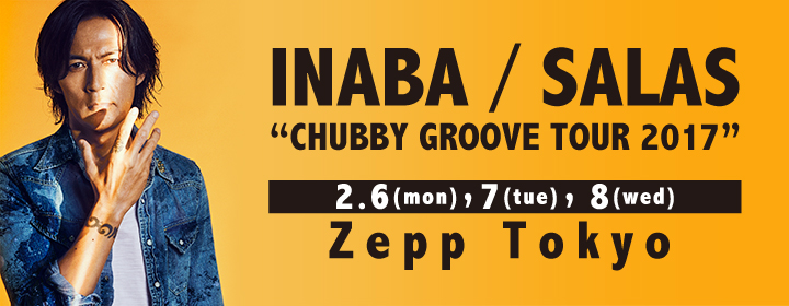 "INABA/SALAS ""CHUBBY GROOVE TOUR 2017"""