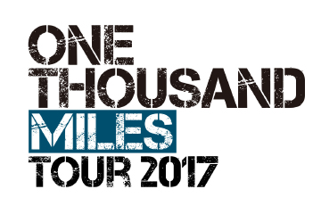 ONE THOUSAND MILES TOUR 2017
