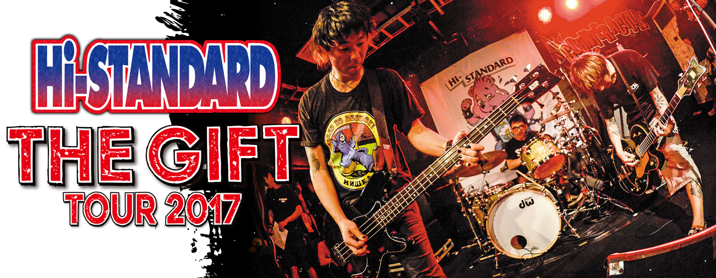 "Hi-STANDARD ""THE GIFT TOUR 2017"""
