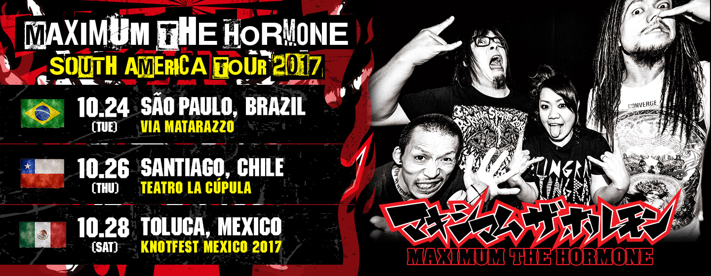 MAXIMUM THE HORMONE SOUTH AMERICA TOUR 2017