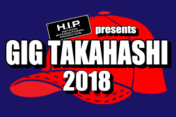 H.I.P. presents GIG TAKAHASHI 2018 vol.3