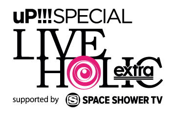 -LIVE HOLIC 5th ANNIVERSARY- uP!!! SPECIAL LIVE HOLIC extra vol.3 supported by SPACE SHOWER TV