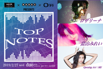 H.I.P. x BARKS x ローチケ presents TOP NOTES
