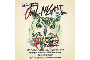 ROA × HASHIBA TAKANARI presents OWL NIGHT  -THE ARTIST-