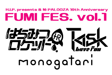 H.I.P. presents & 柏PALOOZA 10th Anniversary  FUMI FES. vol.1