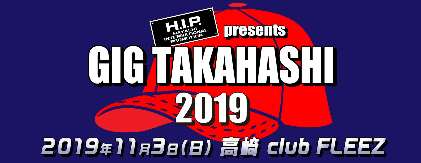 H.I.P. presents GIG TAKAHASHI 2019