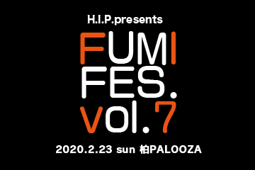H.I.P. presents FUMI FES. vol.7