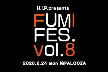 H.I.P. presents	FUMI FES. vol.8