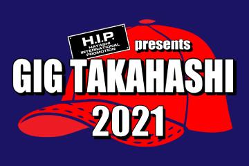 H.I.P. presents GIG TAKAHASHI 2021